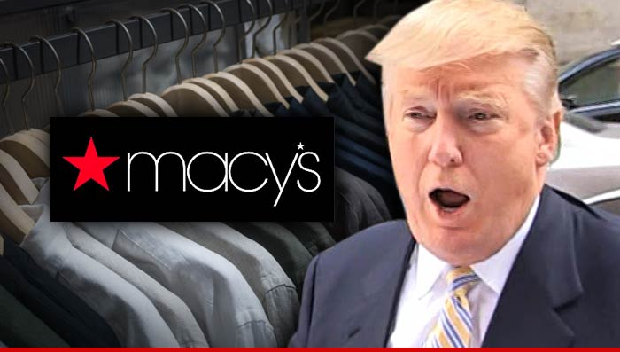 1237b8aba Donald Trump -- Blasts Macy's for Supporting 'Illegals' ... After Clothing  Line Yanked