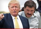 Donald Trump Calls in FBI Over Death Threats Involving El Chapo