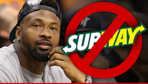 NFL's Darnell Dockett -- SUBWAY IS DEAD TO ME ... Because Of Jared Fogle