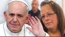 Pope Francis -- I Don't Support Kim Davis