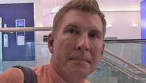 Todd Chrisley Sued -- Spare Us the Lame Excuses ... Pay Your $45k Tab!