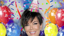 Kris Jenner -- Kids Throwing $2 Million Birthday Bash For Mom