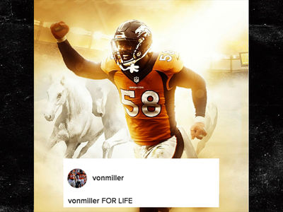 Von Miller -- I'm a Bronco for Life ... After Striking Massive Deal (PHOTO)