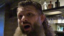 UFC's Roy Nelson -- Van Damme Coulda Fought UFC ... Dude's Legit (VIDEO)