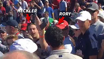 Rory McIlroy -- Tell Me To 'Suck a D***' ... I'll Get You Booted (VIDEO)