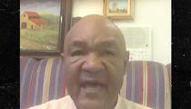 George Foreman Backs Off Kaepernick, 'He Deserves a Job'