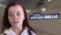 'Little Women: Dallas' Star Bri Barlup Reveals Baby Daddy On Reunion Episode