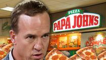 Peyton Manning to Papa John's: I'm Out!!