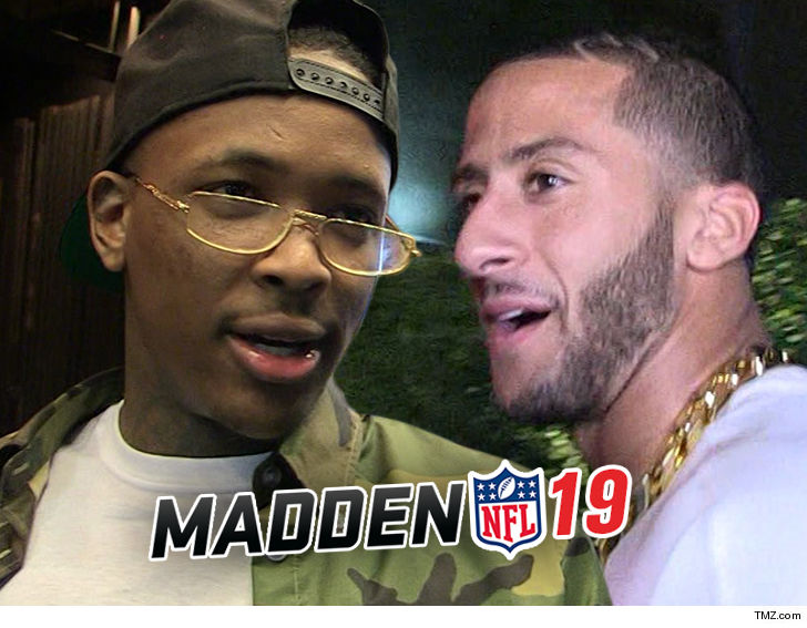 1dd3dda15e4 YG is demanding answers from Madden and or the NFL about why Colin  Kaepernick s name was censored from his song ... because he sure as hell  didn t approve ...