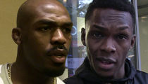Jon Jones Rips Israel Adesanya, 'I'll Make You Call Me Daddy'