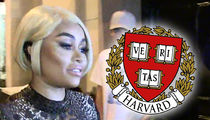 Harvard Alums Pissed About Blac Chyna 'Acceptance Letter,' Alerted School
