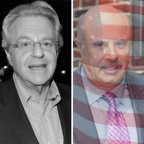 Jerry Springer was born in England. Dr. Phil was born in the USA!